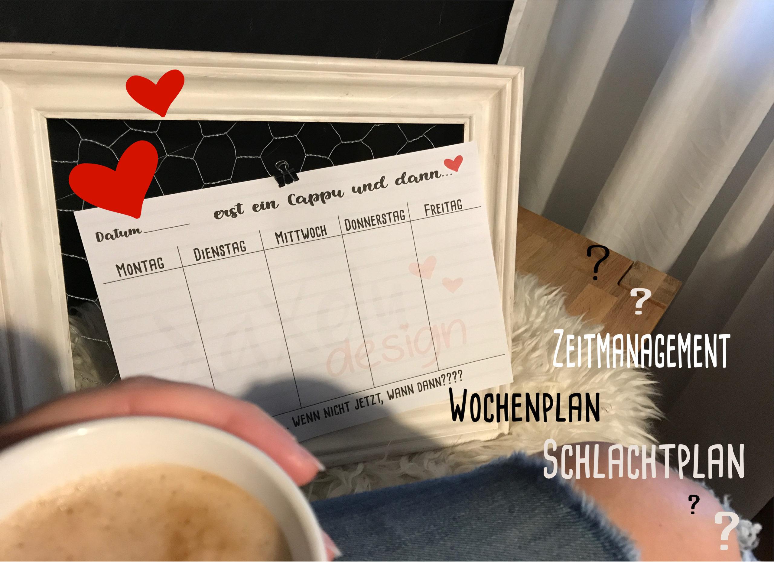 Ein Schlachtplan, Zeitmanagement, Wochenplaner ??? egal wie man es nennt, es muss her….